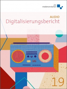 Cover: Digitalisierungsbericht 2019: Audio